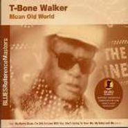 T-Bone Walker, Mean Old World (CD)