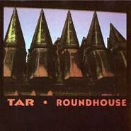 Tar, Roundhouse (CD)