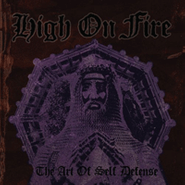 High On Fire, The Art Of Self Defense (CD)