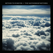 Return To Forever, The Mothership Returns (CD)
