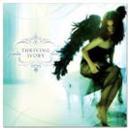 Thriving Ivory, Thriving Ivory (CD)