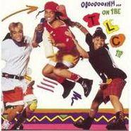 TLC, Ooooooohhhh... On The TLC Tip (CD)