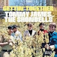Tommy James & The Shondells, Gettin' Together (CD)