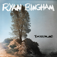 Ryan Bingham, Tomorrowland (LP)