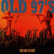 Old 97's, Too Far To Care (LP)