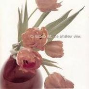 To Rococo Rot, Amateur View (CD)