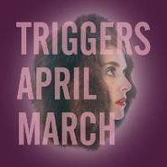 April March, Triggers (CD)