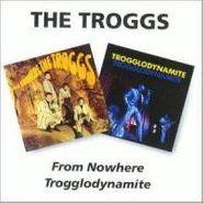 The Troggs, From Nowhere / Trogglodynamite (CD)