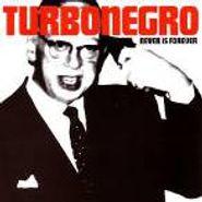 Turbonegro, Never Is Forever (CD)