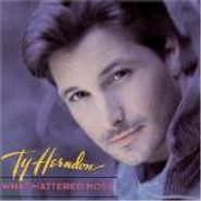 Ty Herndon, What Mattered Most (CD)