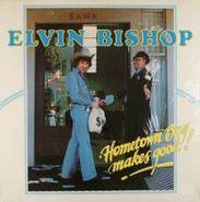 Elvin Bishop, Hometown Boy Makes Good! (LP)