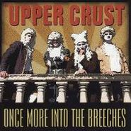 The Upper Crust, Once More Into The Breeches (CD)