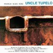 Uncle Tupelo, March 16-20, 1992 (CD)