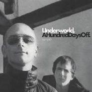 Underworld, A Hundred Days Off Sampler (CD)