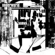 Underworld, Dubnobasswithmyheadman (CD)