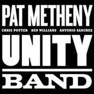 Pat Metheny, Unity Band (CD)