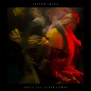 Flying Lotus, Until The Quiet Comes (LP)