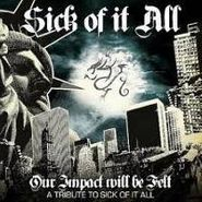 Various Artists, Our Impact Will Be Felt: A Tribute To Sick Of It All (CD)