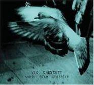Vic Chesnutt, North Star Deserter (CD)