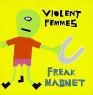 Violent Femmes, Freak Magnet (CD)