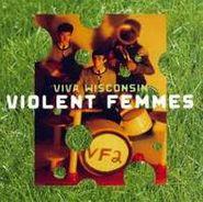Violent Femmes, Viva Wisconsin (CD)