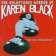 The Voluptuous Horror Of Karen Black, The Anti-Naturalists (CD)