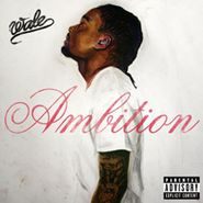 Wale, Ambition (CD)