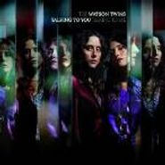 The Watson Twins, Talking To You Talking To Me (CD)
