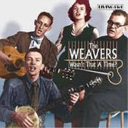 The Weavers, Wasn't That A Time (CD)
