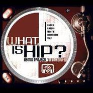 Various Artists, What Is Hip - Remix Project Vol. One (CD)