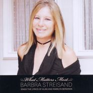 Barbra Streisand, What Matters Most: Barbra Sings the Lyrics of Alan & Marilyn Bergman (CD)