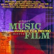 Various Artists, Where Music Meets Film - Live From Sundance Film Festival (CD)