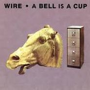 Wire, A Bell Is A Cup... Until It Is Struck (CD)