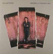 Ian Matthews, Walking A Changing Line (LP)