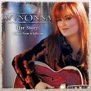 Wynonna Judd, Her Story: Scenes From A Lifetime (CD)