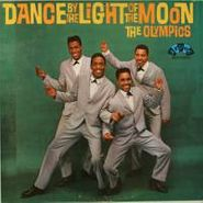 The Olympics, Dance By The Light Of The Moon (LP)