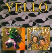 Yello, Solid Pleasure/Baby (CD)