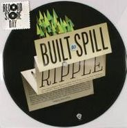 """Built To Spill, Ripple [Picture Disc] (7"""")"""
