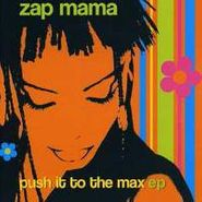 Zap Mama, Push It To The Max EP (CD)