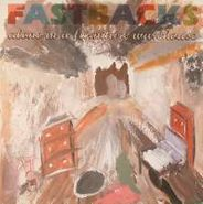 "The Fastbacks, Alone In A Furniture Warehouse / Scaring You Away Like A Hotel Mattress [Limited Edition, Colored Vinyl] (10"" EP)"