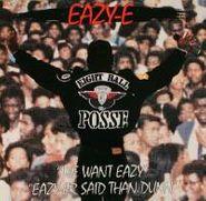 "Eazy-E, We Want Eazy / Eazy-er Said Than Dunn (7"")"