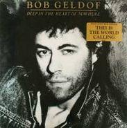 Bob Geldof, Deep In The Heart Of Nowhere (LP)