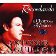 Antonio Aguilar, Recordando El Charro De Mexico, Vol.2 (CD)