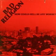 Bad Religion, How Could Hell Be Any Worse [UK] (LP)