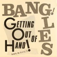 """The Bangles, Getting Out Of Hand / Call On Me (7"""")"""