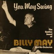 Billy May & His Orchestra, You May Swing (LP)