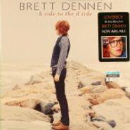 "Brett Dennen, B Side To The D Side (7"")"