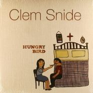 Clem Snide, Hungry Bird (LP)