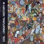 Coil, Unnatural History III (CD)