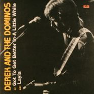 "Derek & The Dominos, Got To Get Better In A Little While / Layla (7"")"